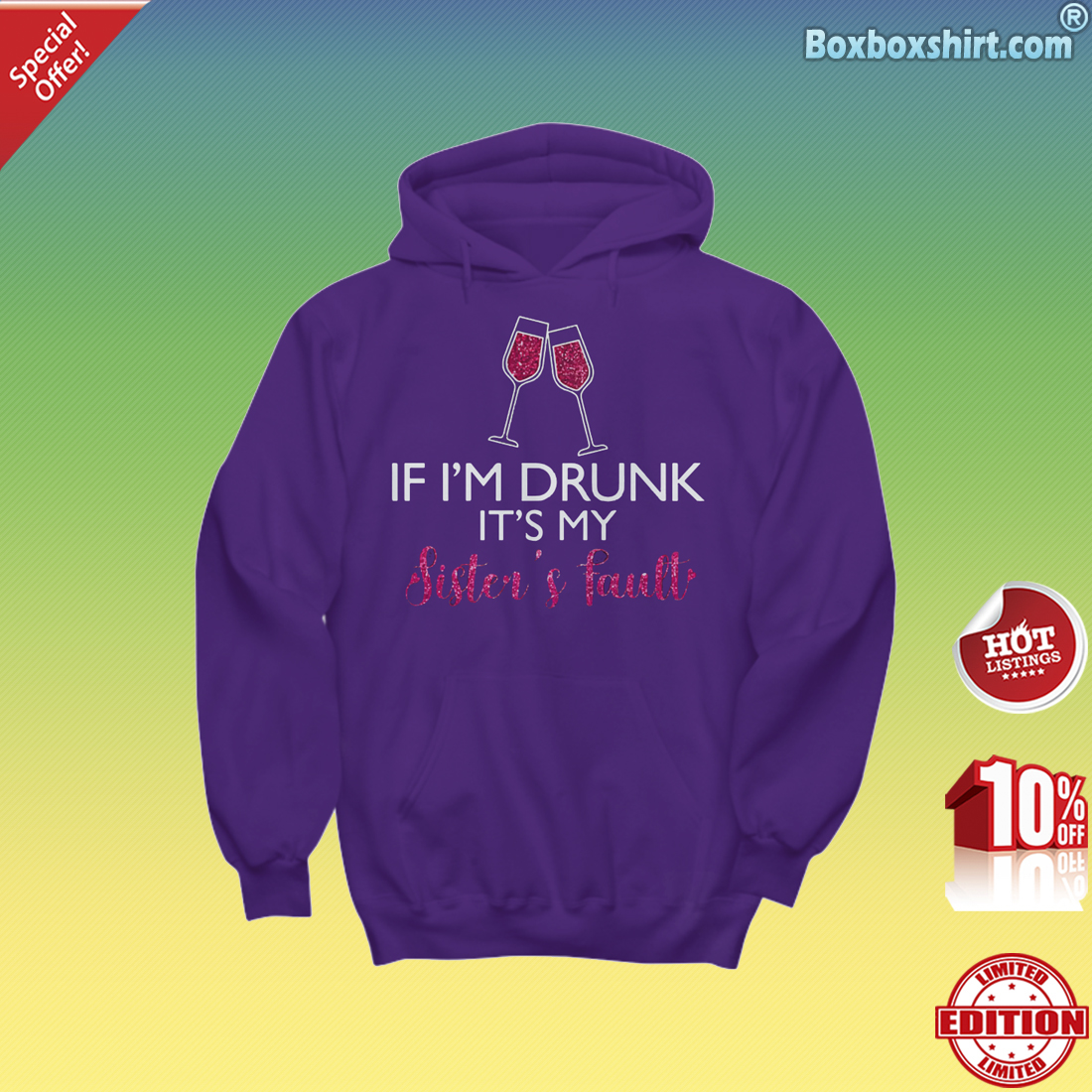 Wines if I'm drunk it's my sister's fault Hoodie