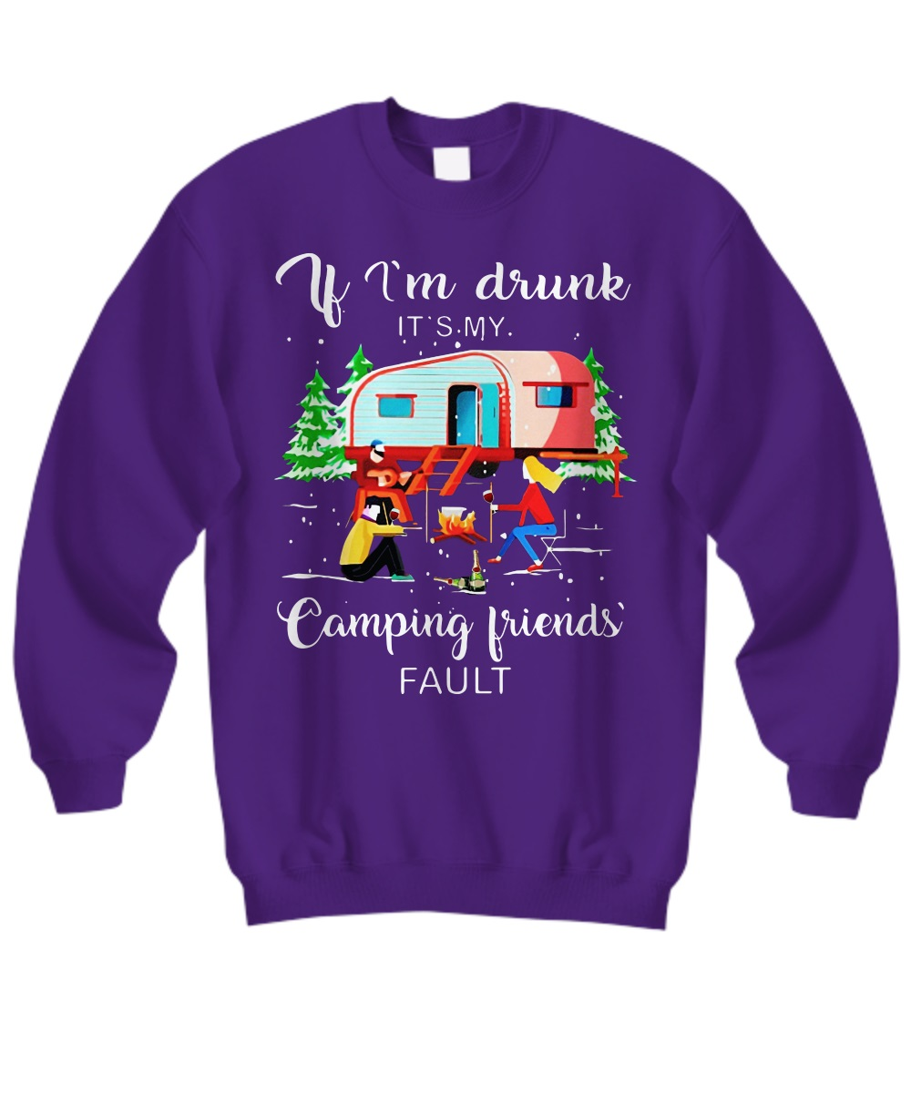 If i'm drunk it's my camping's fault shirt