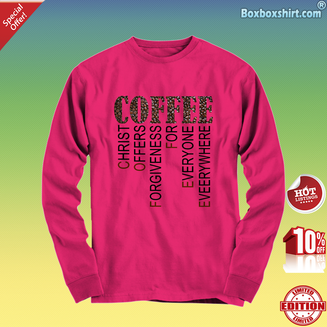 Coffee Christ offers forgiveness for everyone everywhere Long Sleeve Tee