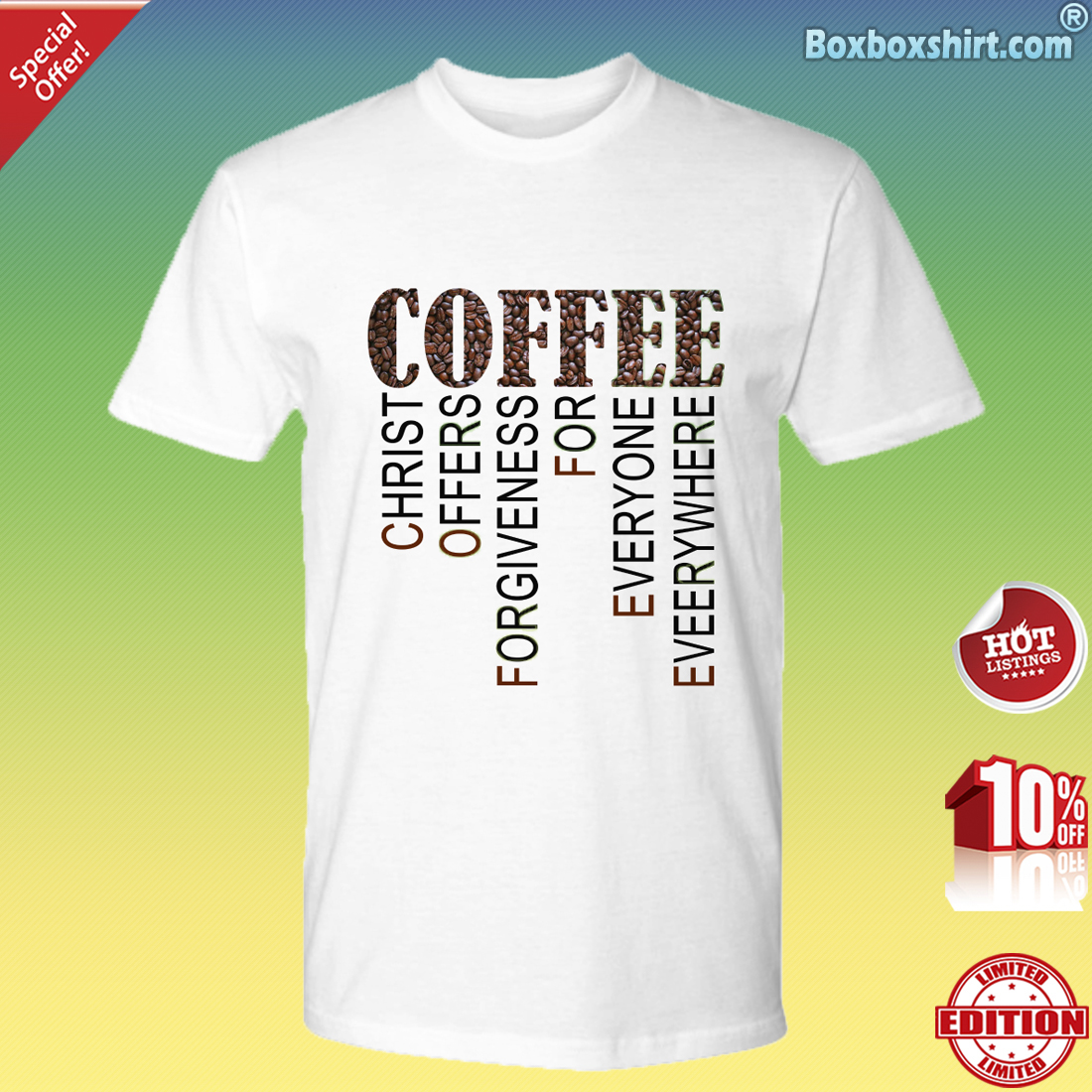 Coffee Christ offers forgiveness for everyone everywhere Premium Tee