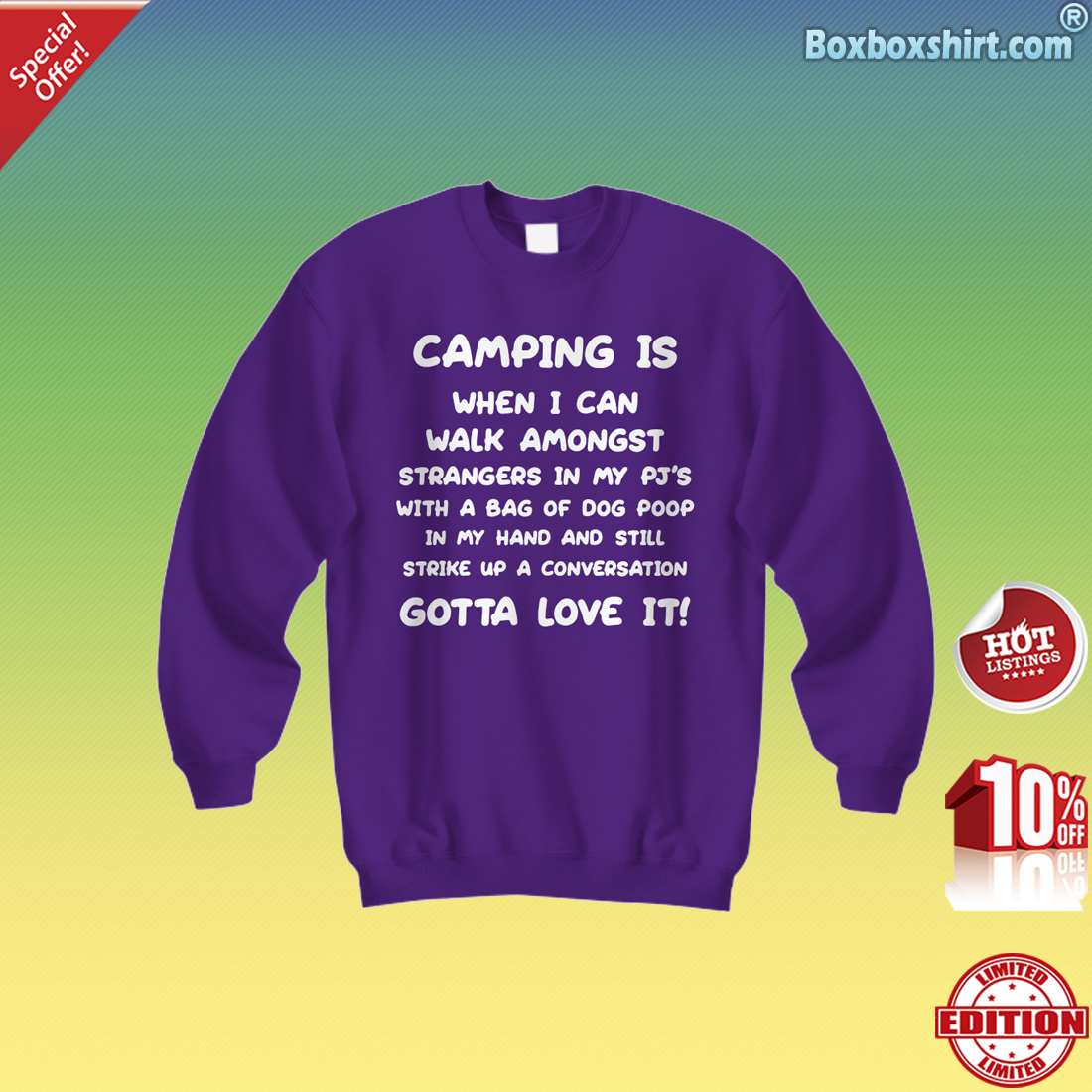 Camping is when i can walk amongst stranger in my PJS with a bag of dog poop Sweatshirt