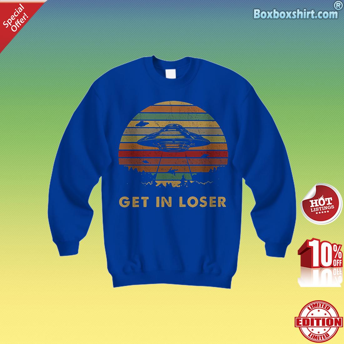 UFOs get in loser Sweatshirt