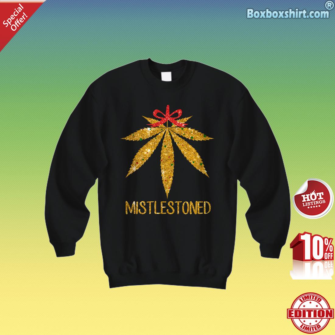 Cannabis mistletoe mistlestoned Sweatshirt
