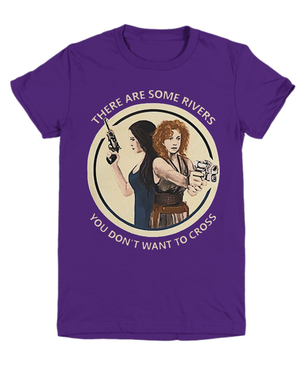 There are some rivers you don't want to cross River Tam and River Song shirt