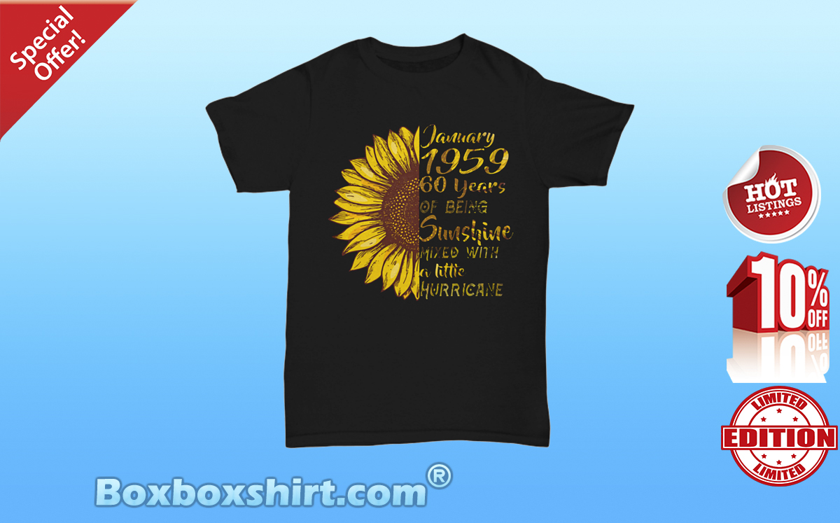 Sunflower January 1959 sunshine mixed with hurricane Unisex Tee