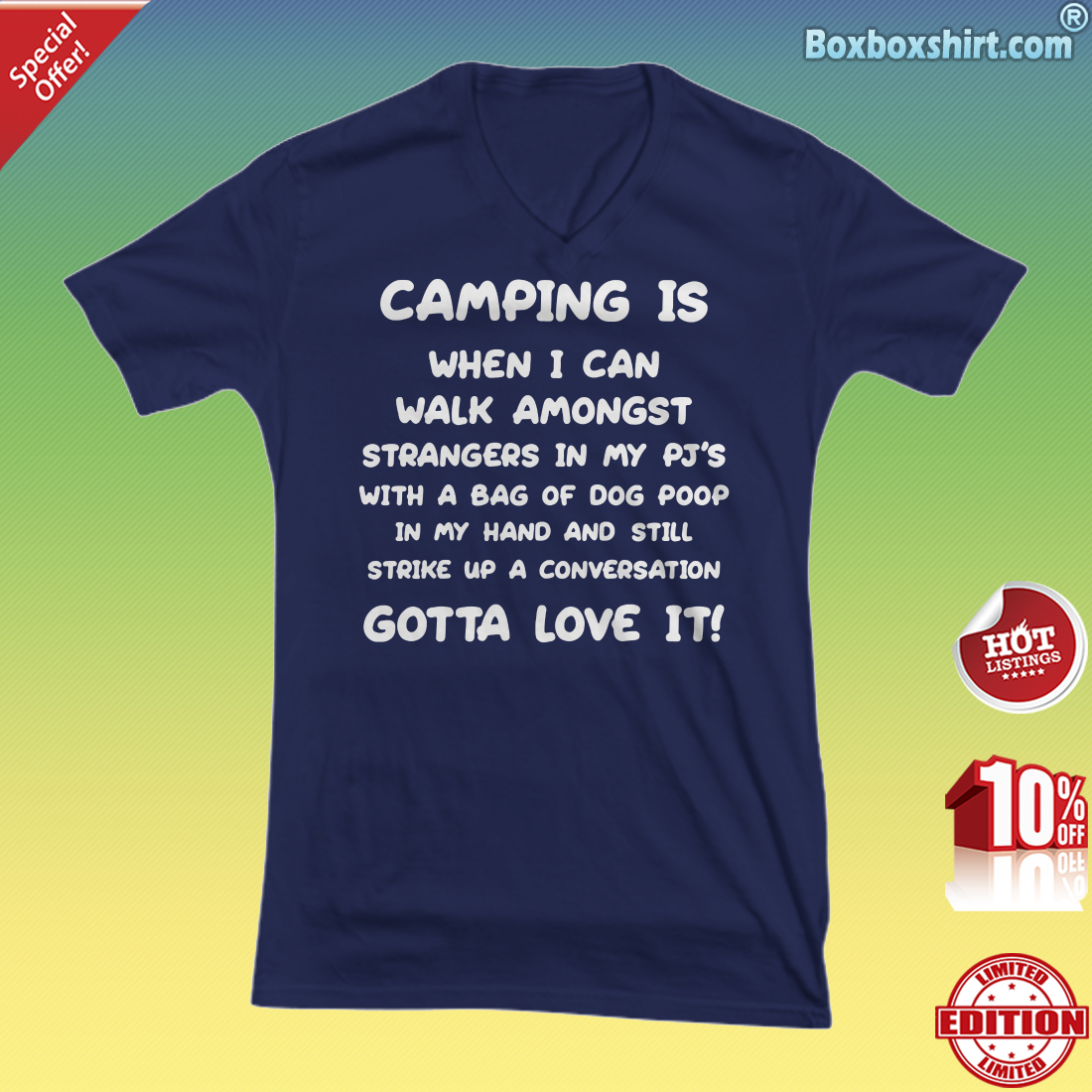 Camping is when i can walk amongst stranger in my PJS with a bag of dog poop V-neck Tee