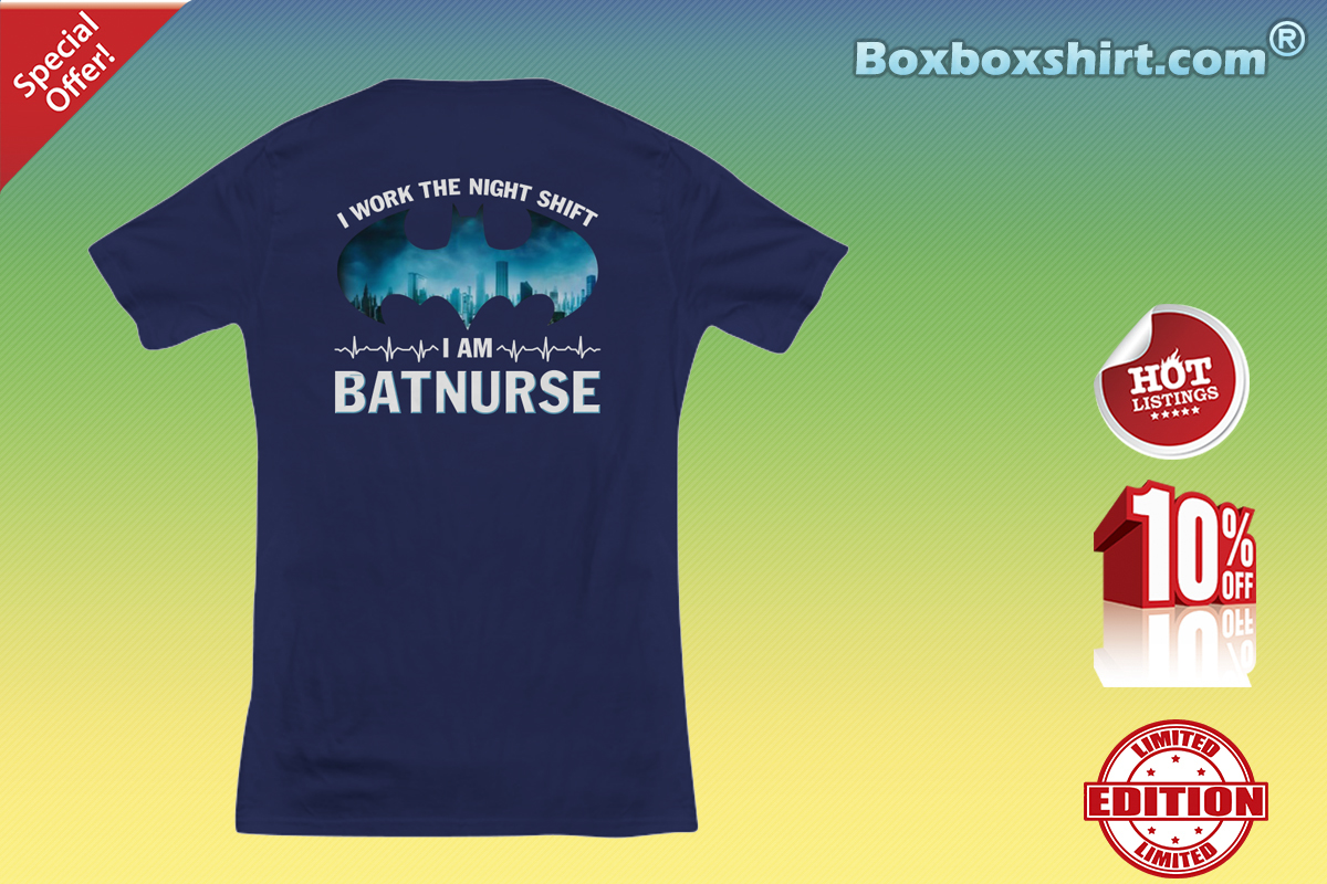I work the night shift I'm batnurse V-neck tee