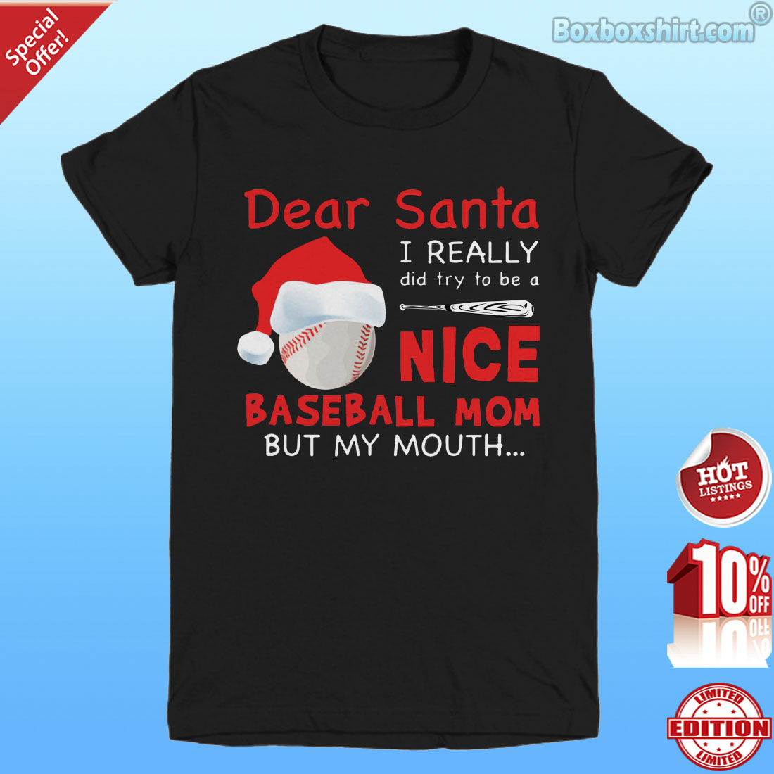 Dear Santa I really did try to be a nice baseball mom but my mouth shirt