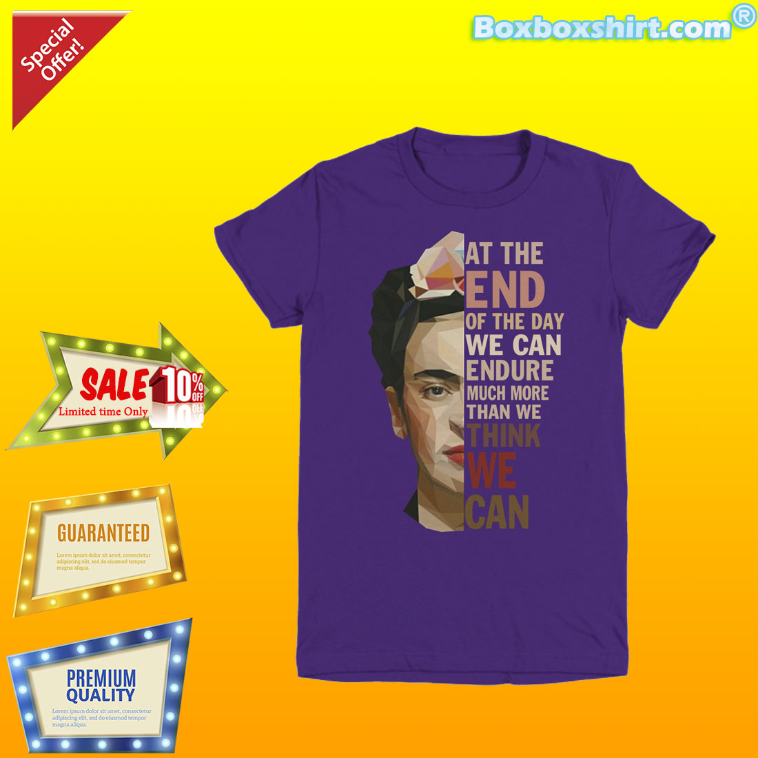 Frida Kahlo the end of the day endure more than we think we can shirt