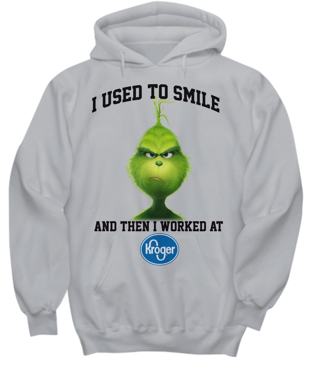 Grinch I used to smile and then I worked at Kroger shirt