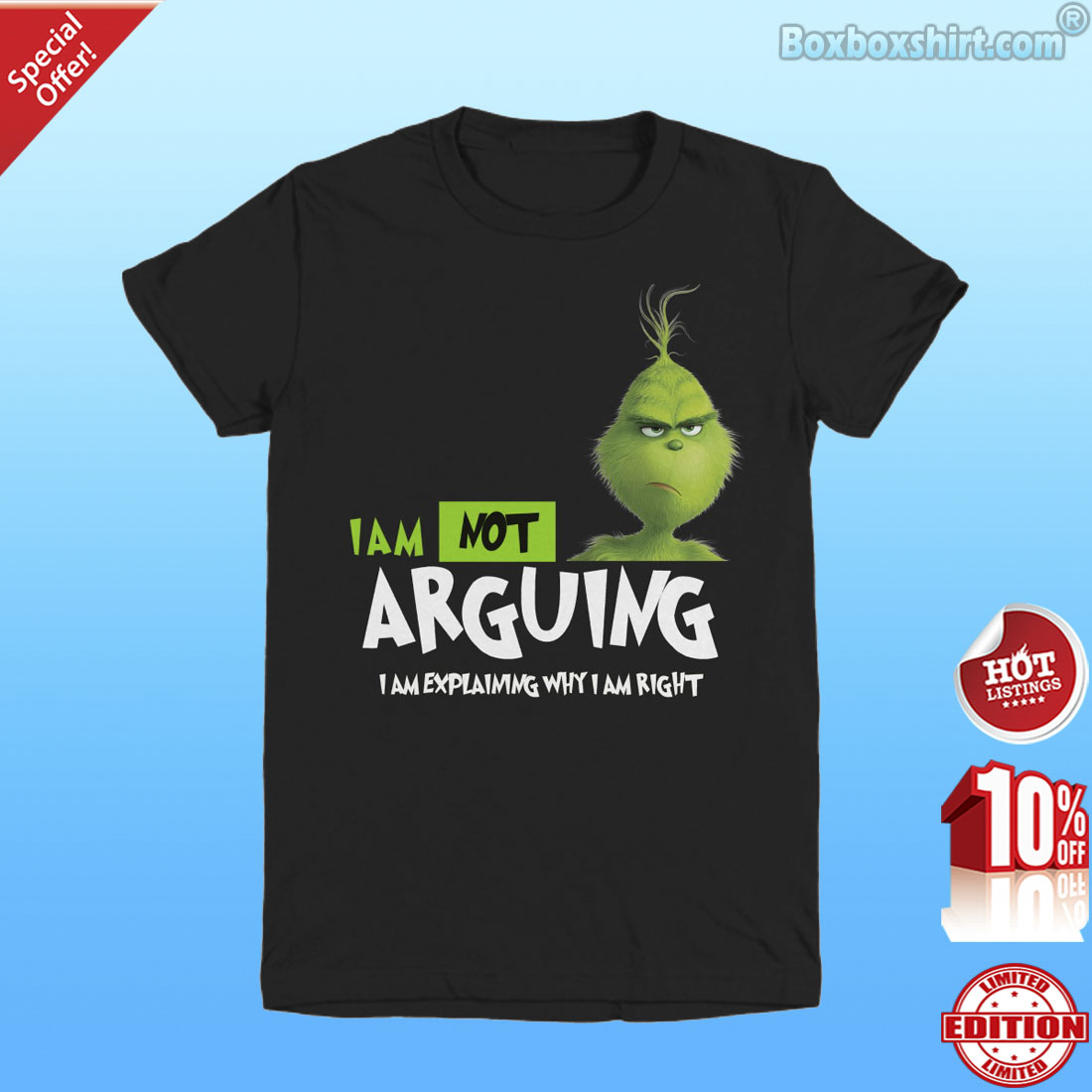 Grinch I'm not arguing I'm explaining why I am right shirt
