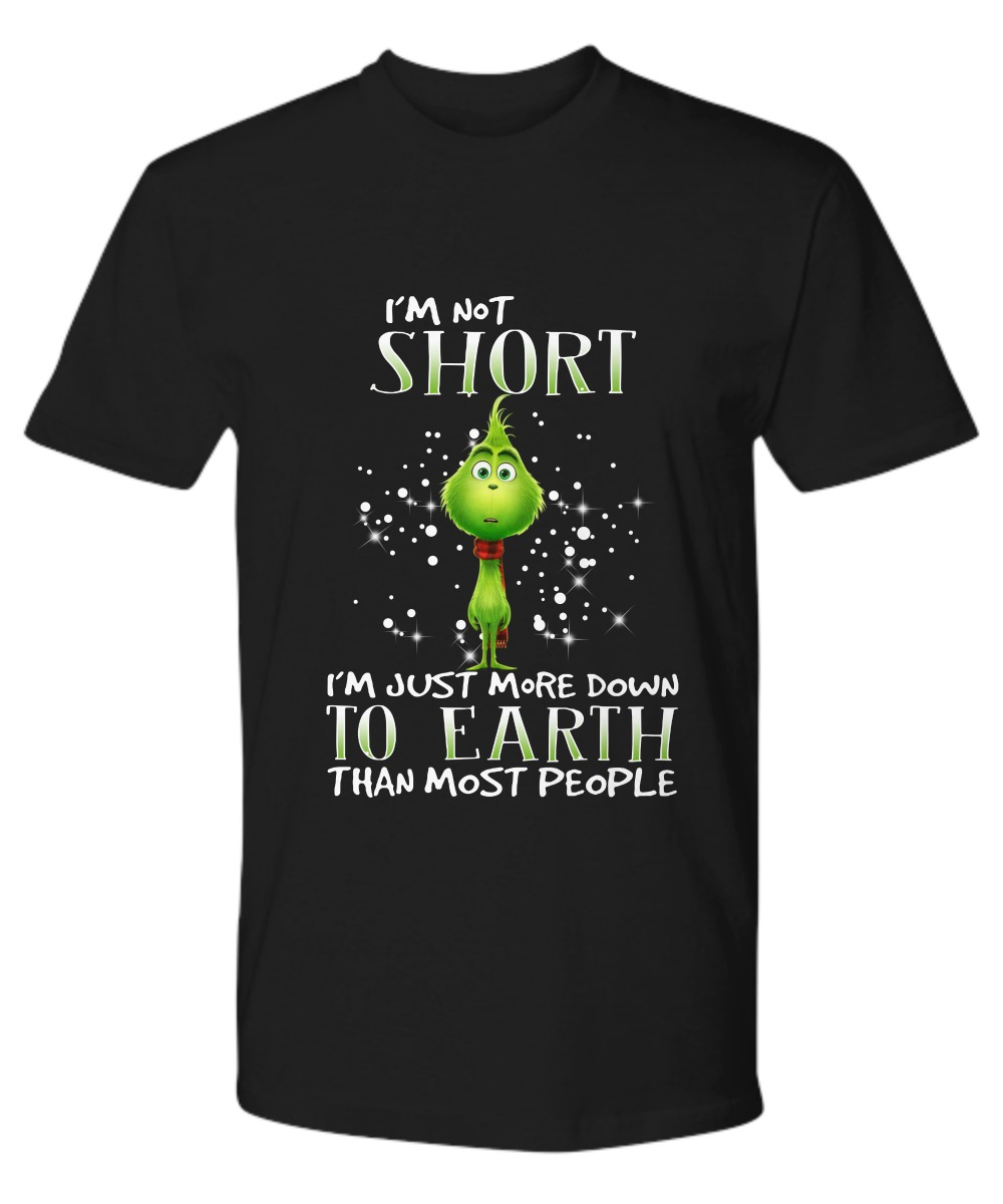 Grinch I'm not short I'm just more down to earth than most people 1
