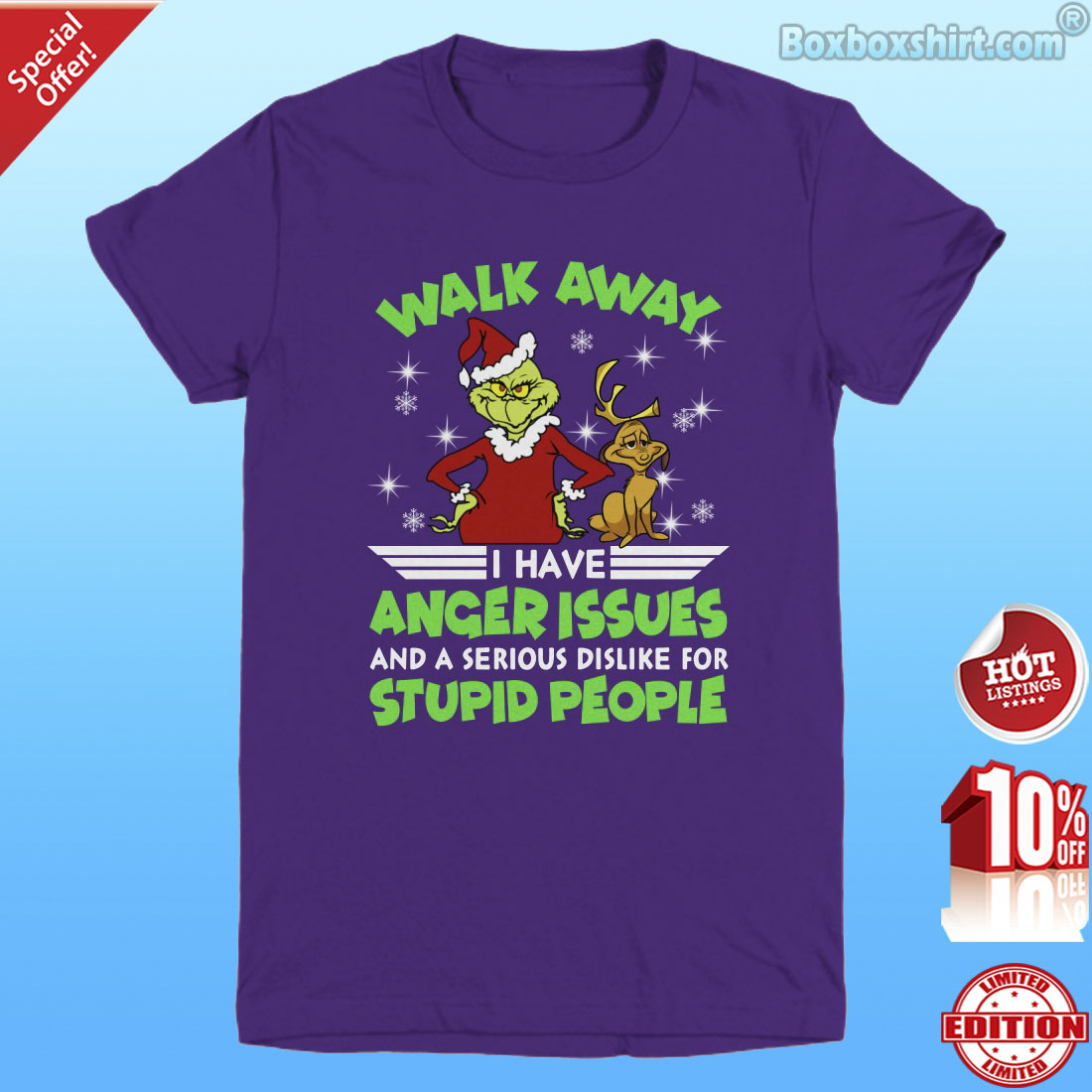 Grinch Walk away I have an anger issues and a serious dislike for stupid people shirt