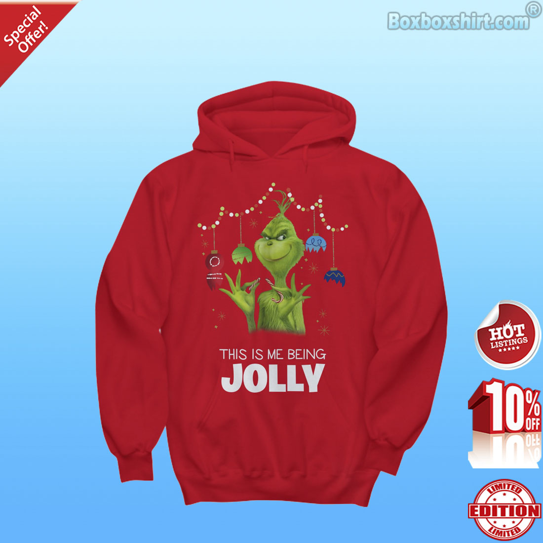 Grinch this is me being Jolly shirt