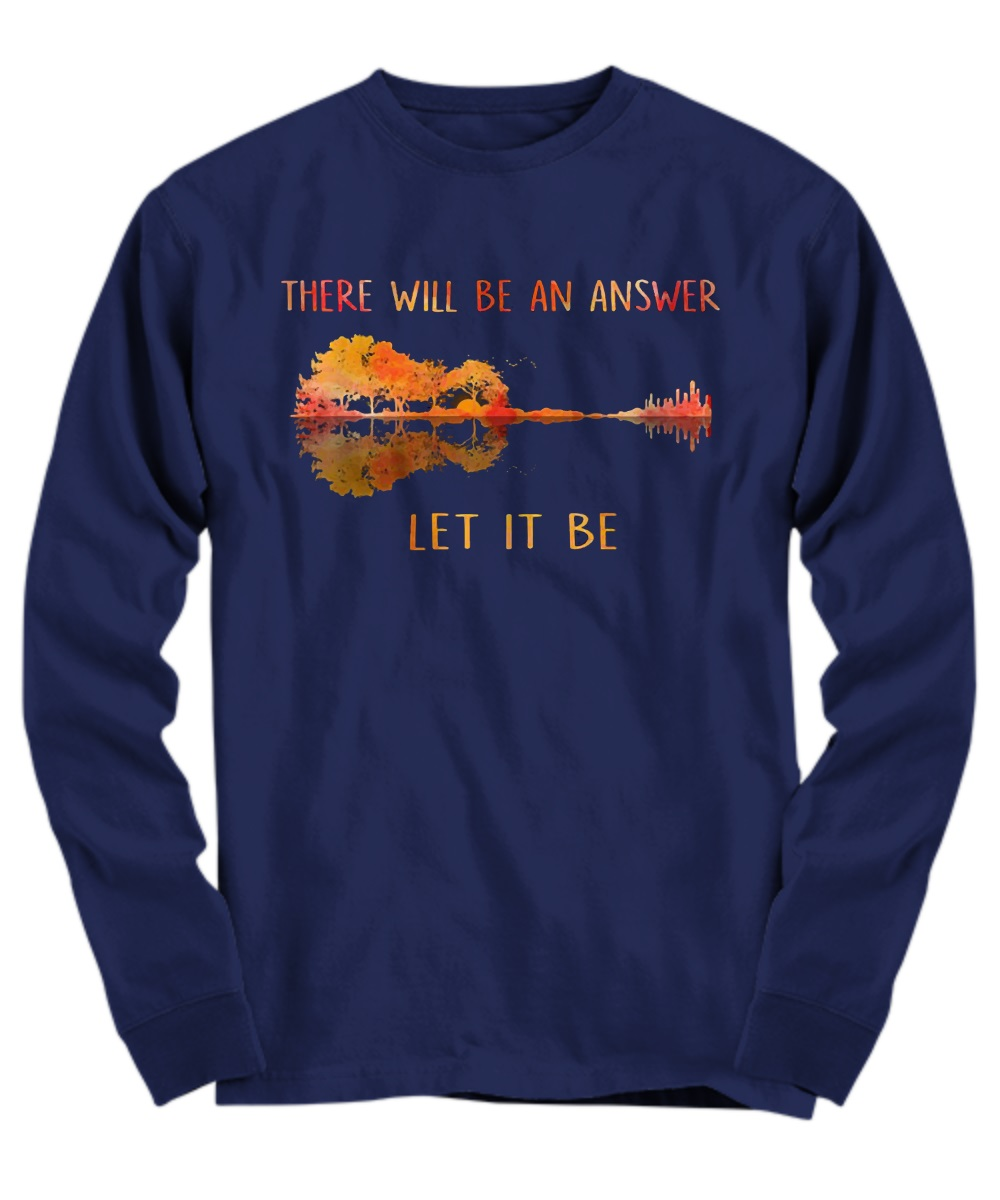 4ae56ed09 Hippie guitar there will be an answer let it be shirt, hoodie
