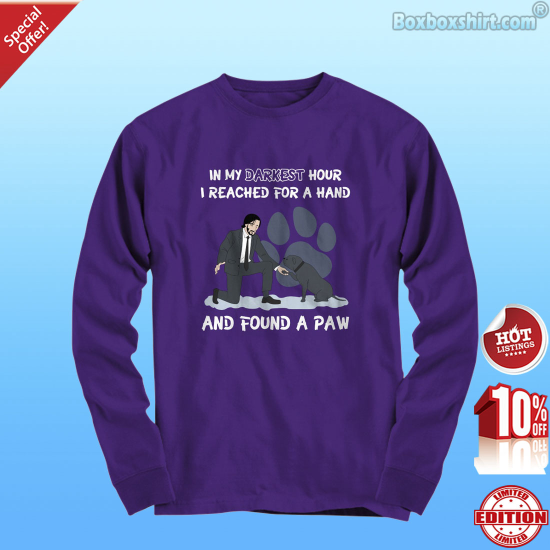 John Wick in my darkest hour I reached for a hand shirt
