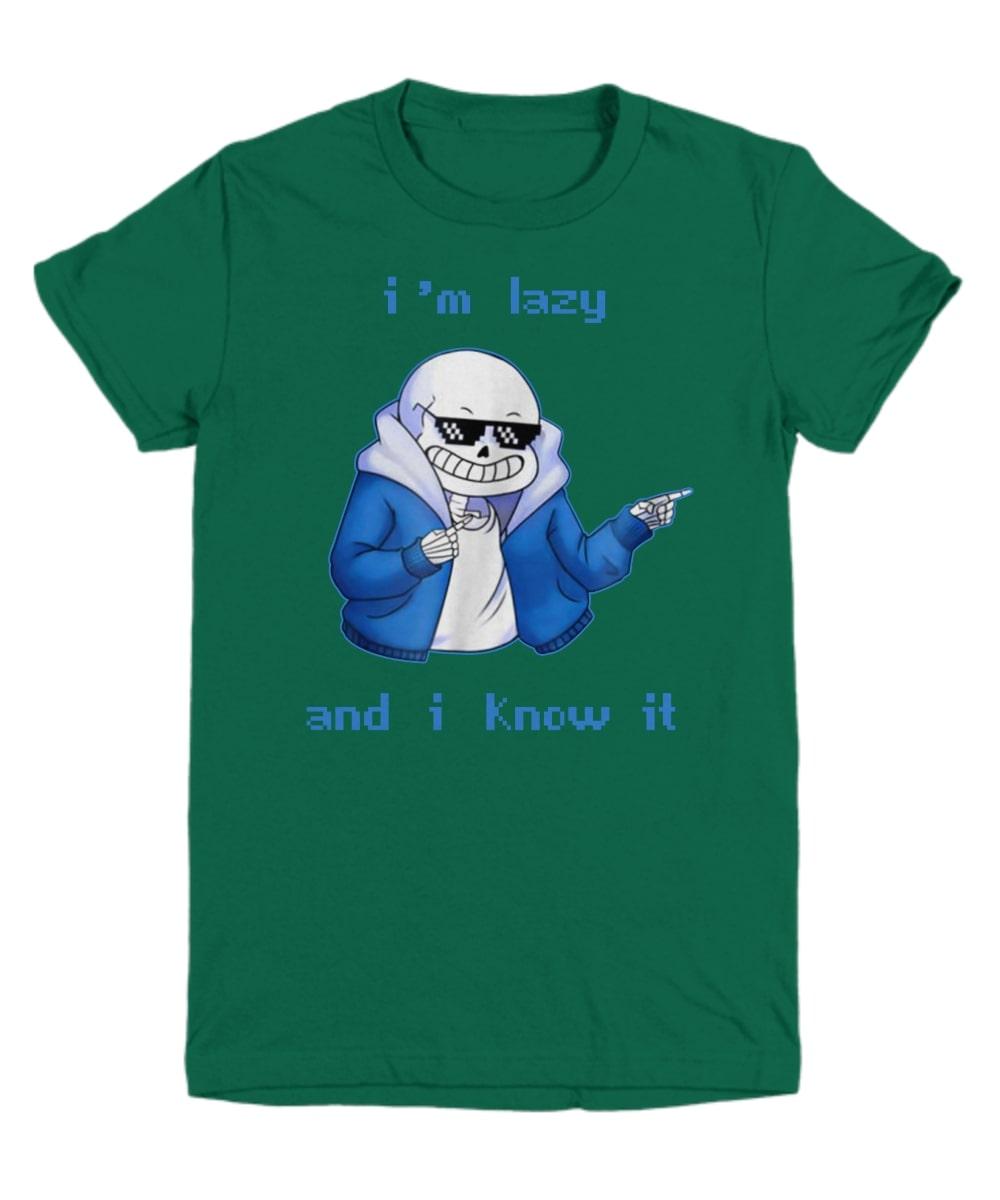 San skeleton I_m lazy and i know it shirt