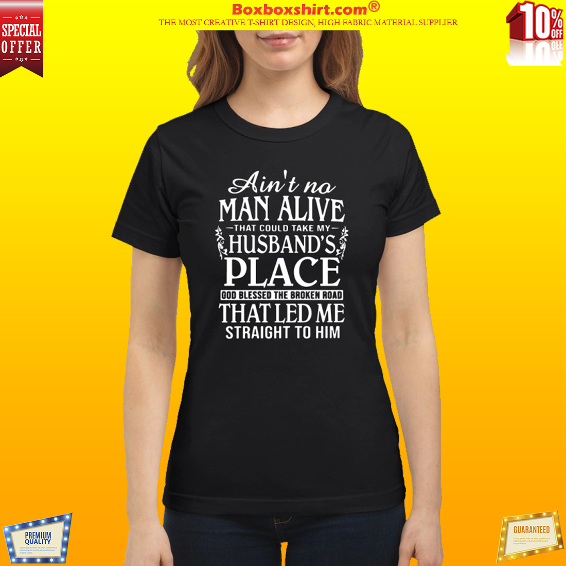 Ain't no man alive take my husband place that led me straight to him shirt