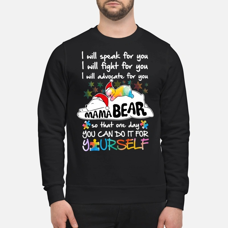 Autism Mama bear I will speak fight advote for you one day you can do it for yourself shirt