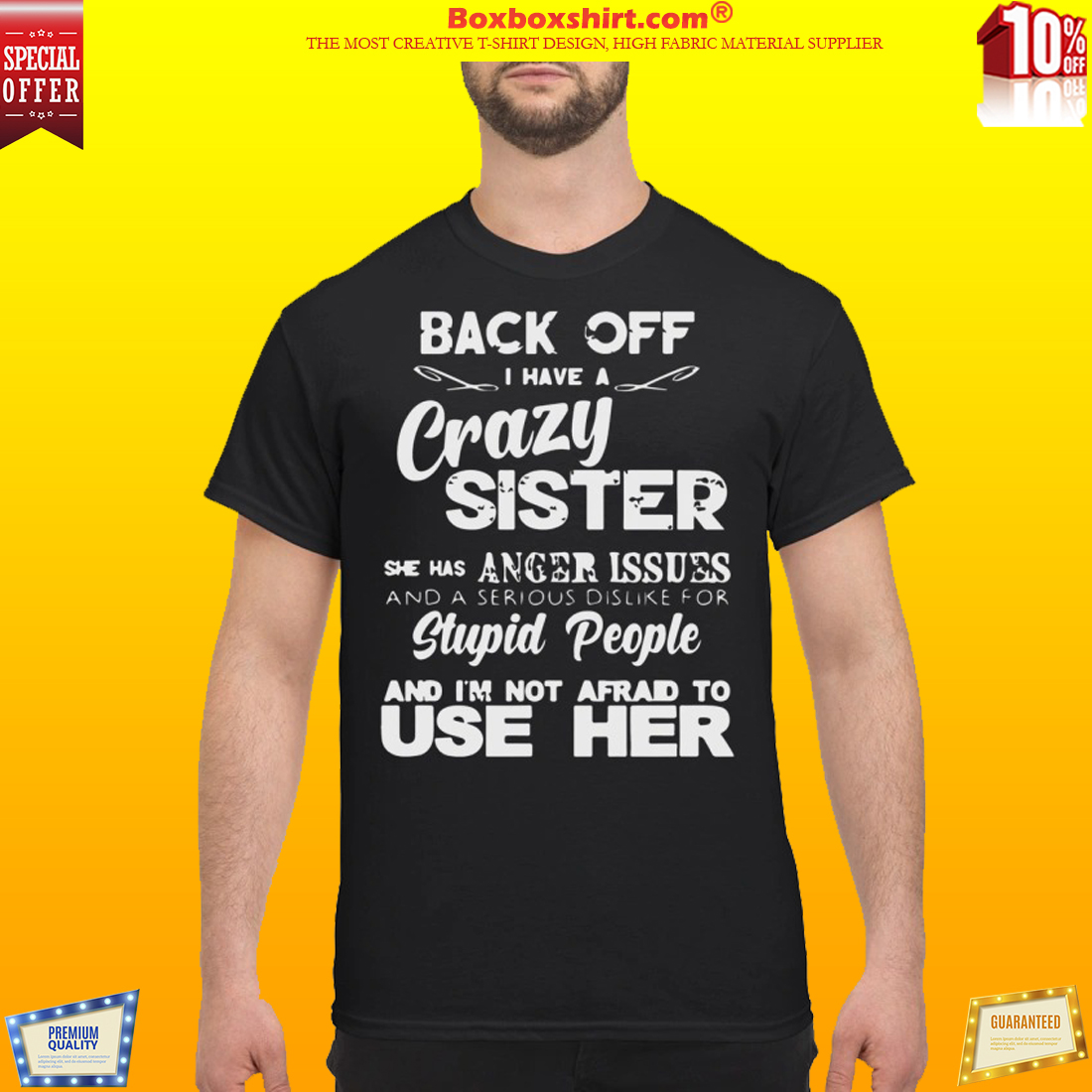 Back off I have crazy sister anger issues dislike stupid people classic shirt