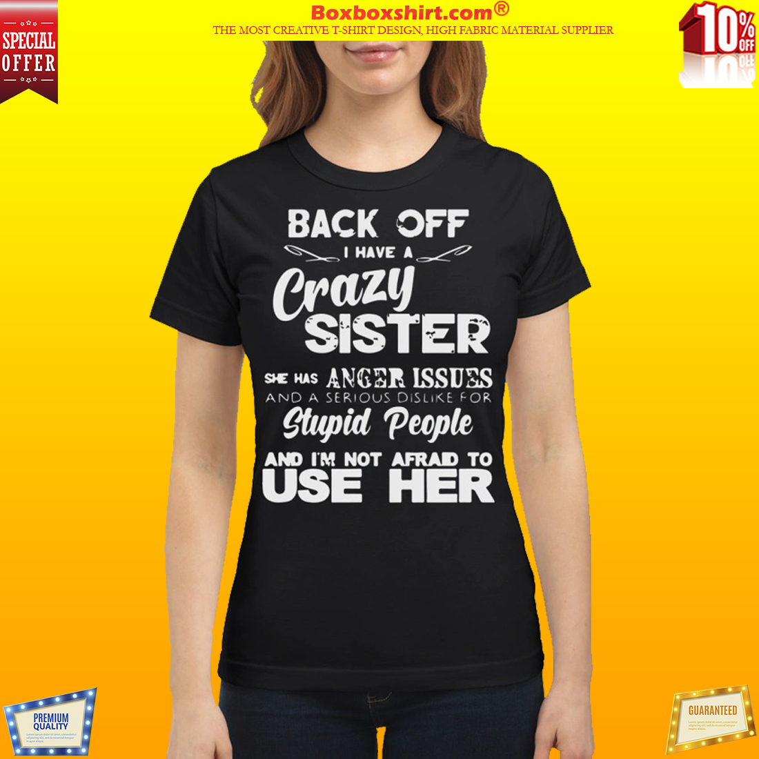Back off I have crazy sister anger issues dislike stupid people shirt