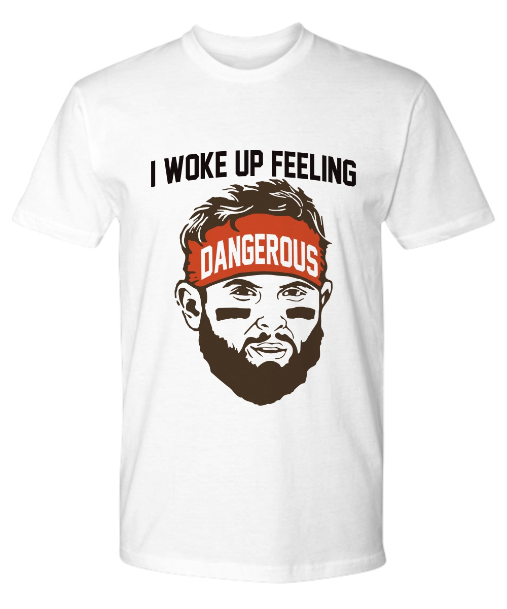 2820e81c186 Baker Mayfield I woke up feeling shirt
