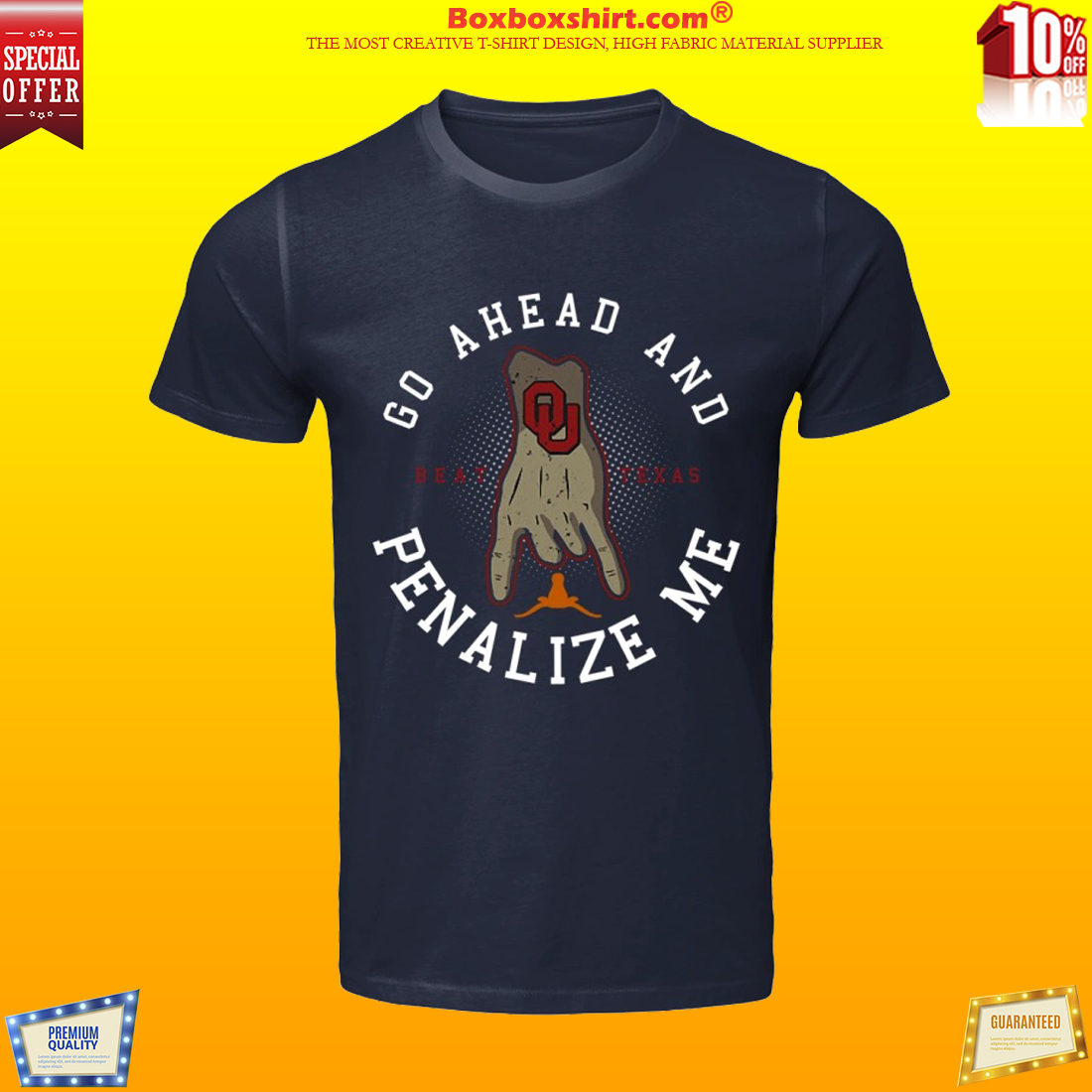 Beat Texas go ahead and penalize me shirt
