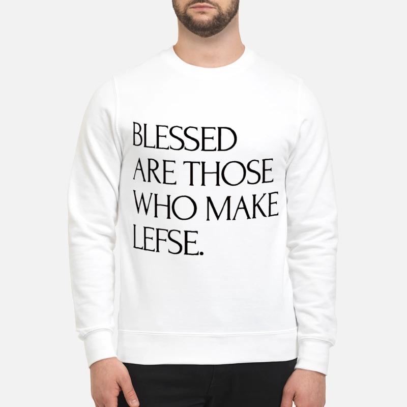 Blessed are those who make lefse mug and sweatshirt