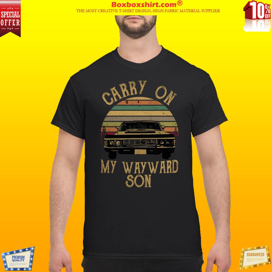 Car Carry on my wayward son shirt and sweatshirt
