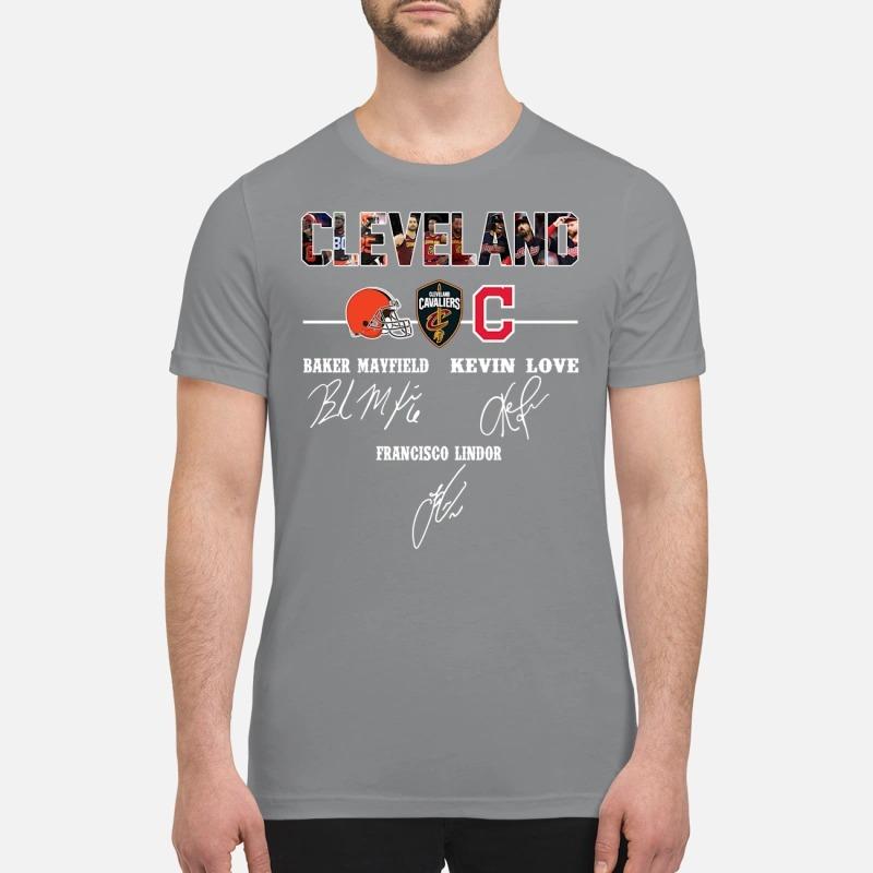 Cleveland Baker Mayfield Kevin Love premium shirt