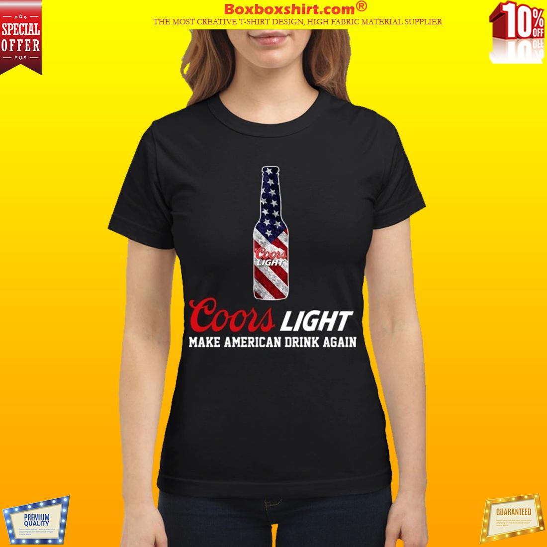 Coors light make American drink again classic shirt