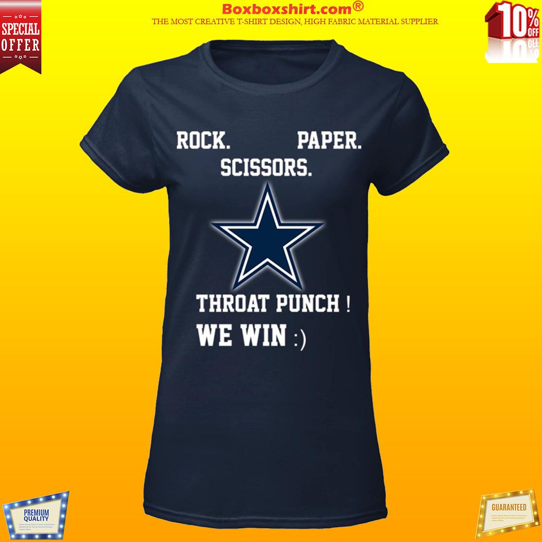 Dallas cowboys rock paper scissors throat punch we win shirt