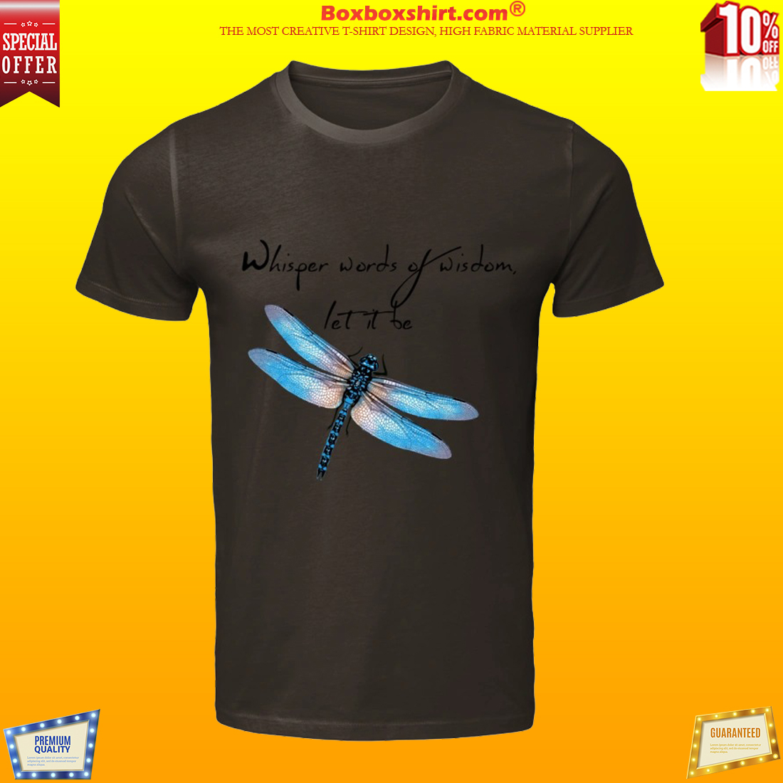 Dragonfly Whisper words of wisdom let it be butterfly shirt