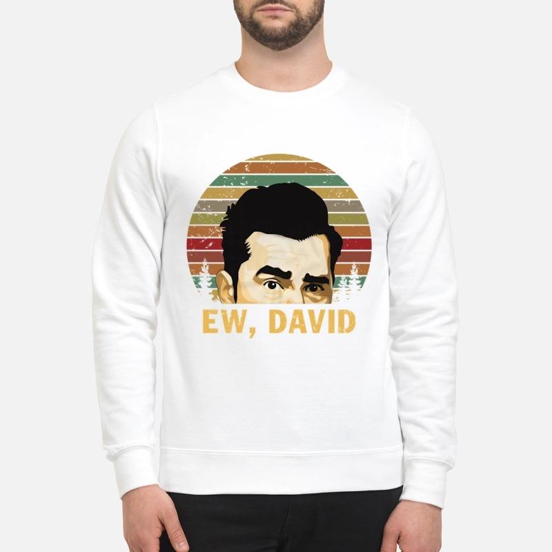 Ew David Schitts Creek shirt and mug and sweatshirt