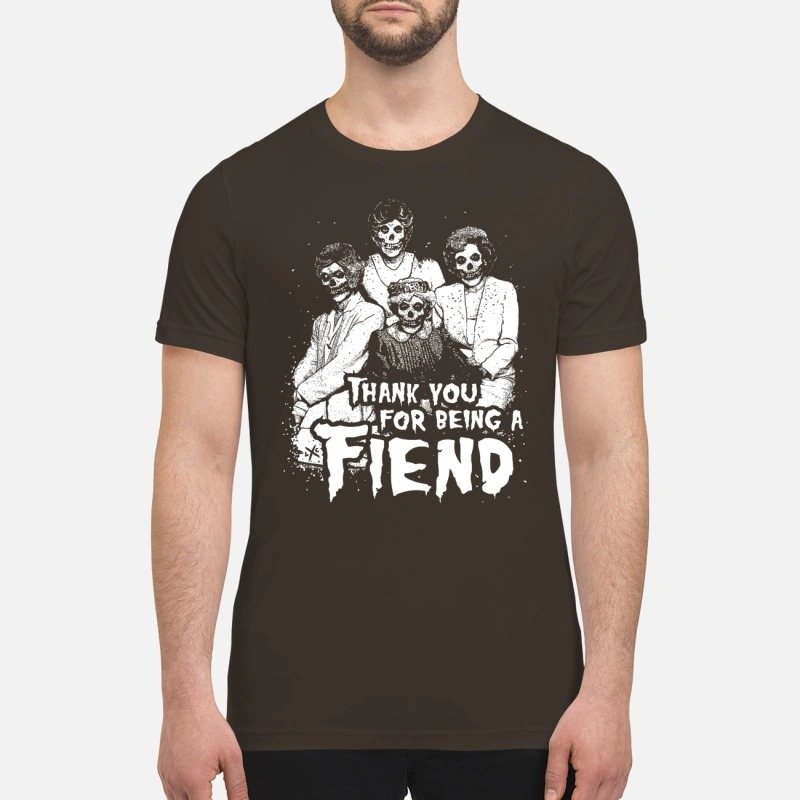Golden ghouls thank you for being a fiend shirt