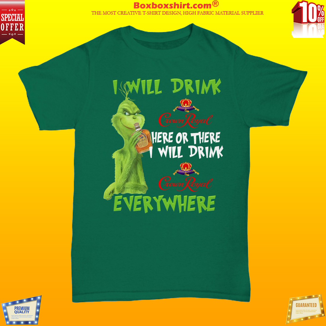 Grinch I will drink Crown Royal here there everywhere shirt