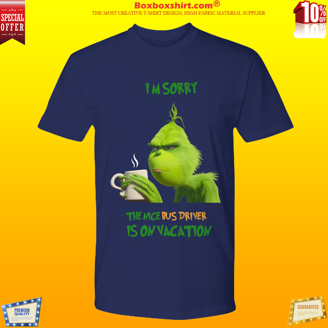 Grinch Im sorry the nice bus driver is on vacation shirt