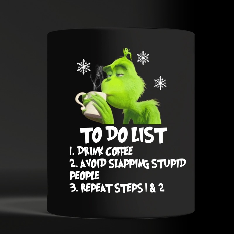 Grinch to do list drink coffee avoid slapping stupid people repeat black mug