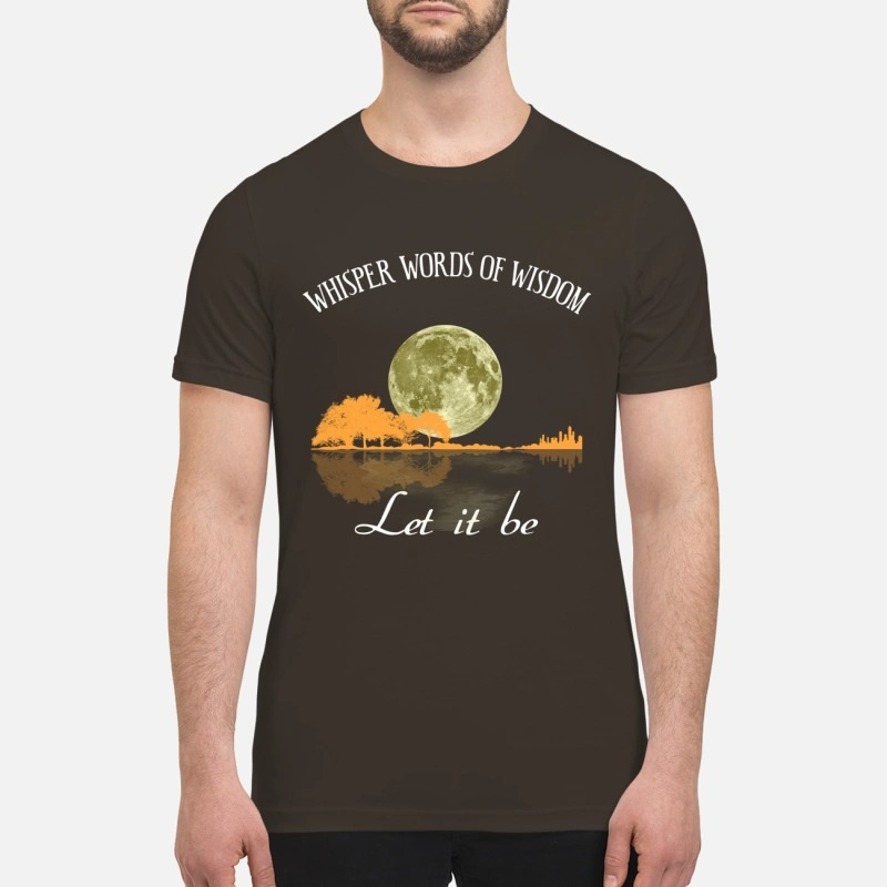 Guitar and moon whisper words of wisdom let it be premium shirt