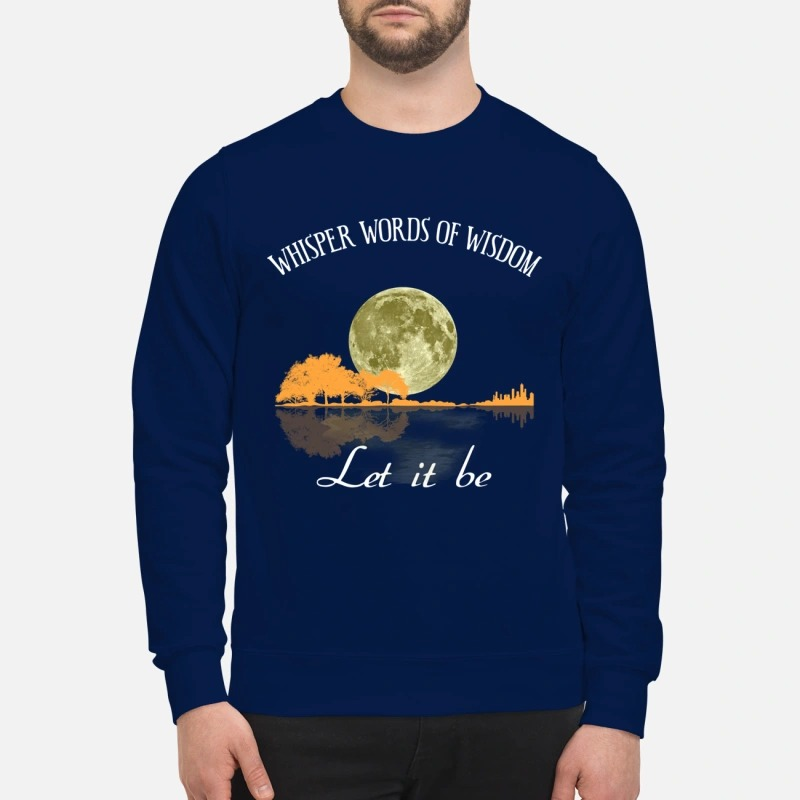 Guitar and moon whisper words of wisdom let it be sweatshirt