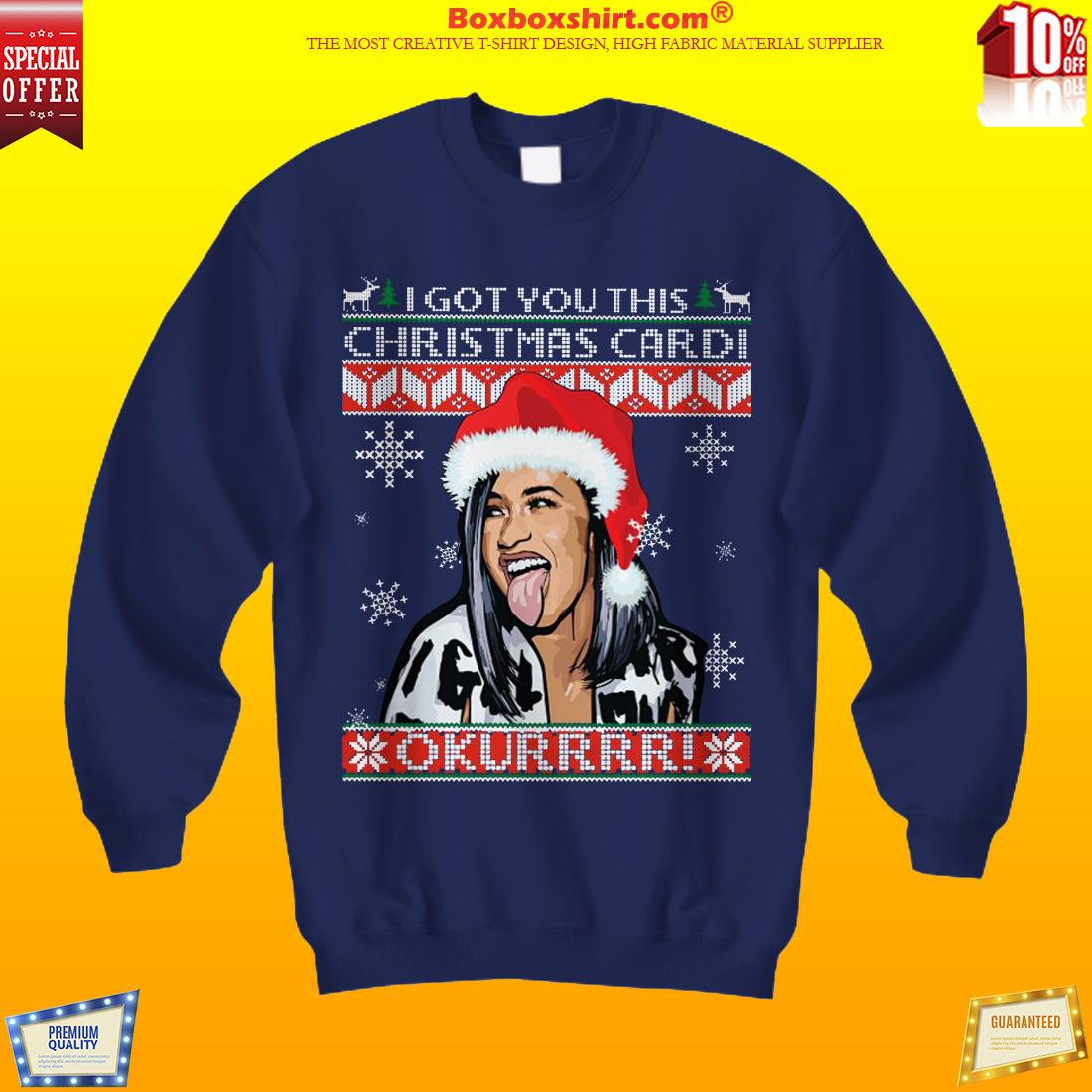 I got you this Christmas card okurrrr sweater shirt