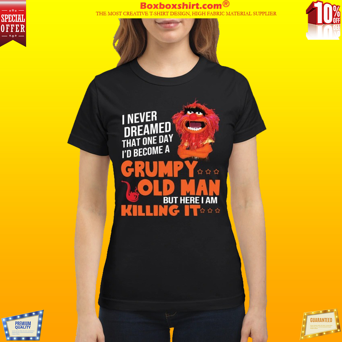I never dream become Grumpy old man killing it shirt and classic shirt