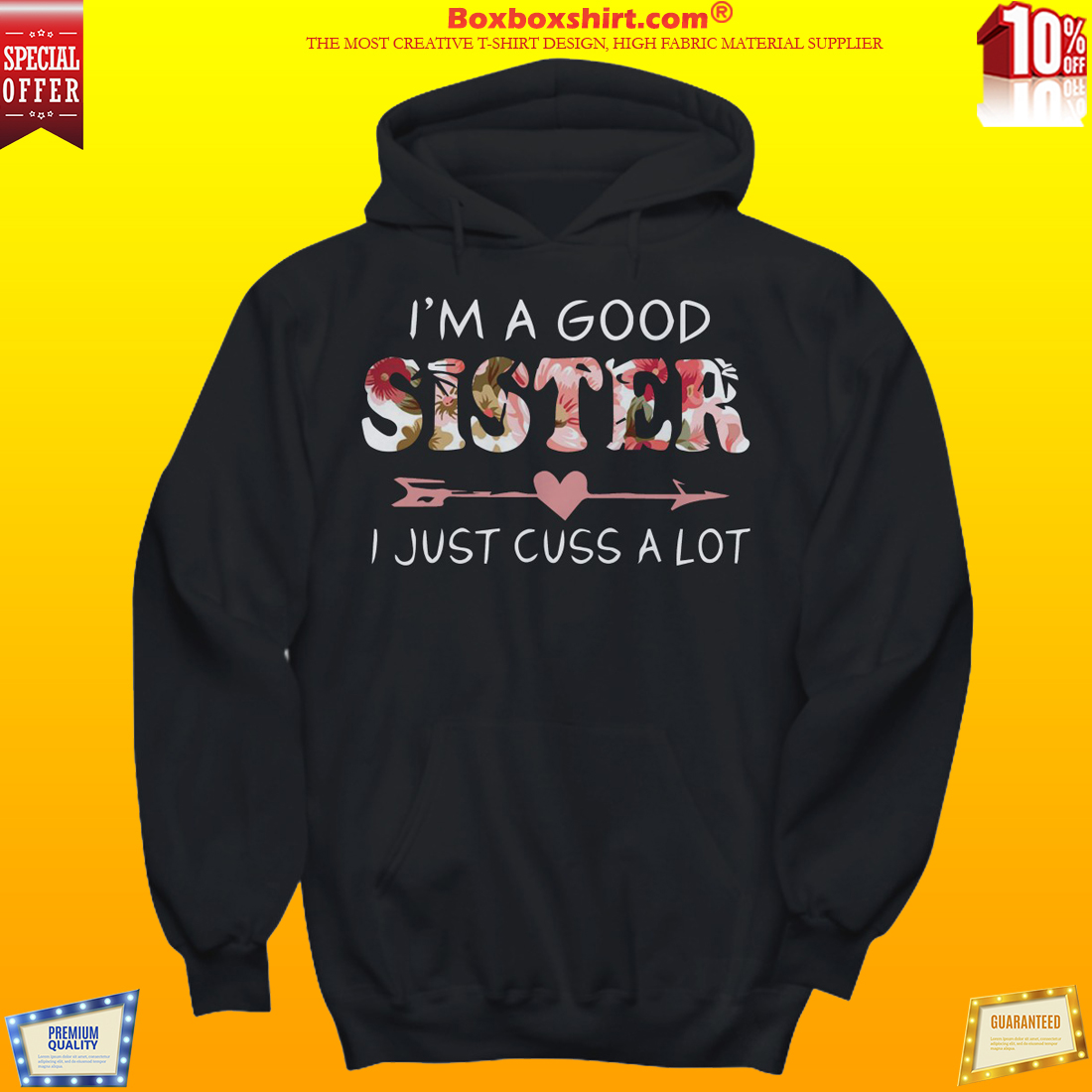 Im a good sister I just cuss a lot shirt