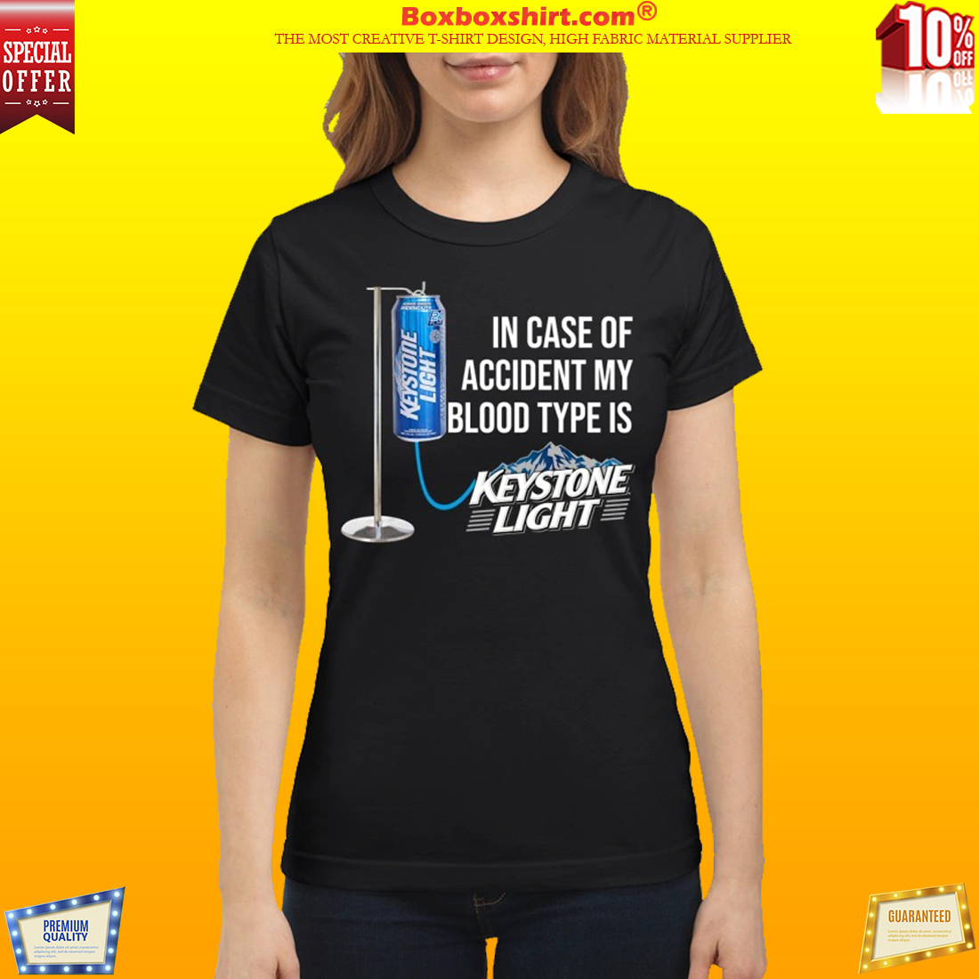 In case of accident my blood type is Keystone Light classic shirt