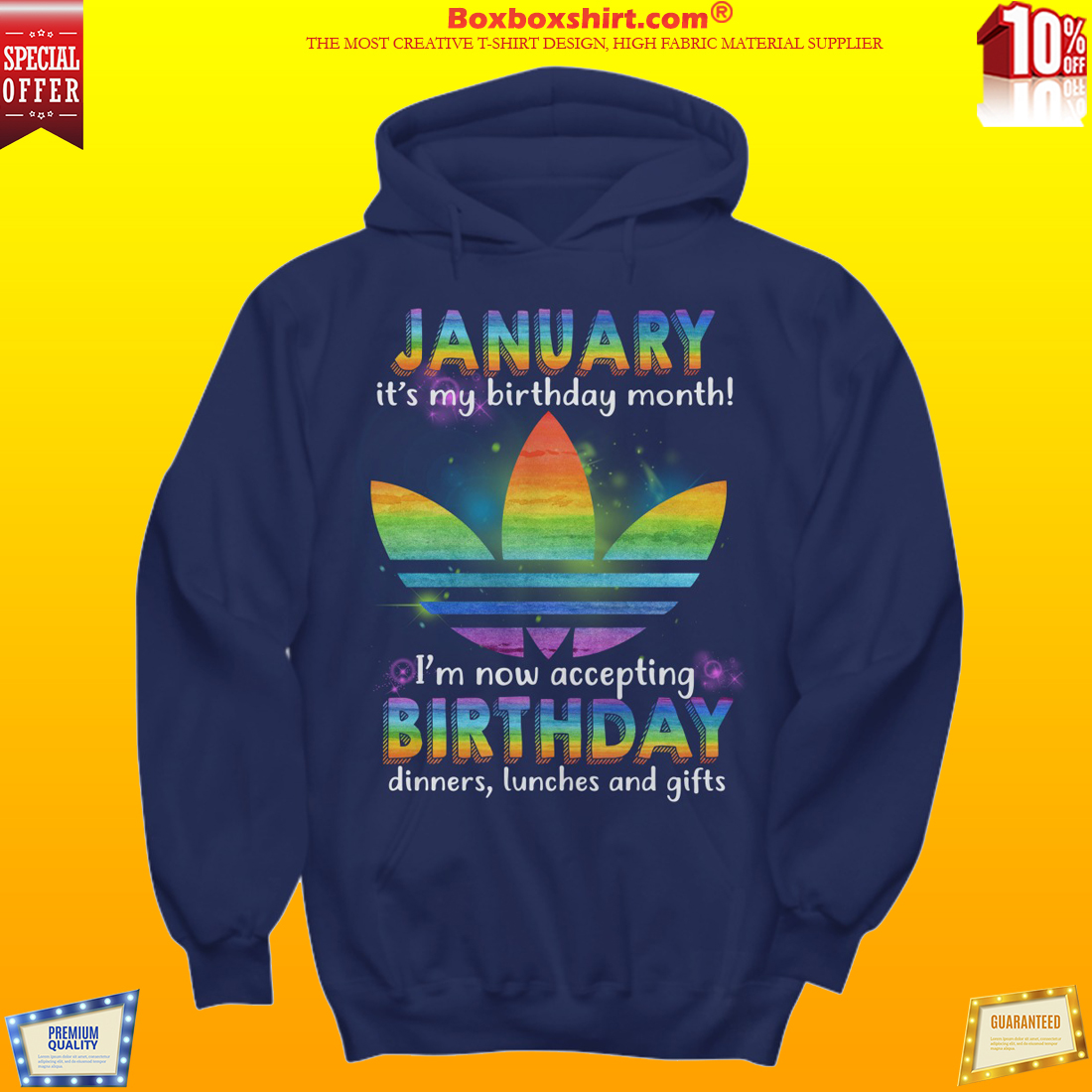 LGBT adidas january my birthday monthn I'm accepting birthday dinners lunchs and gifts hoodie