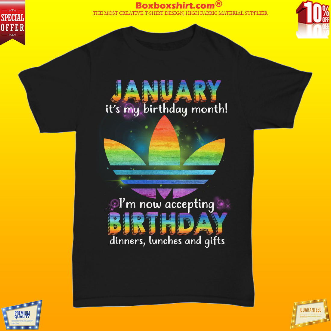 LGBT adidas january my birthday monthn I'm accepting birthday dinners lunchs and gifts shirt