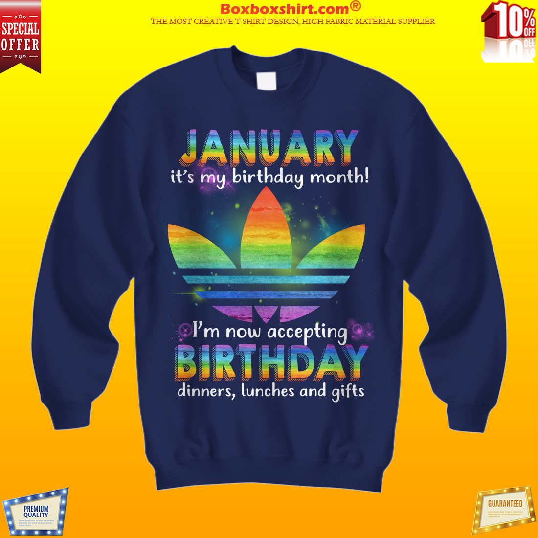 LGBT adidas january my birthday monthn I'm accepting birthday dinners lunchs and gifts sweatshirt