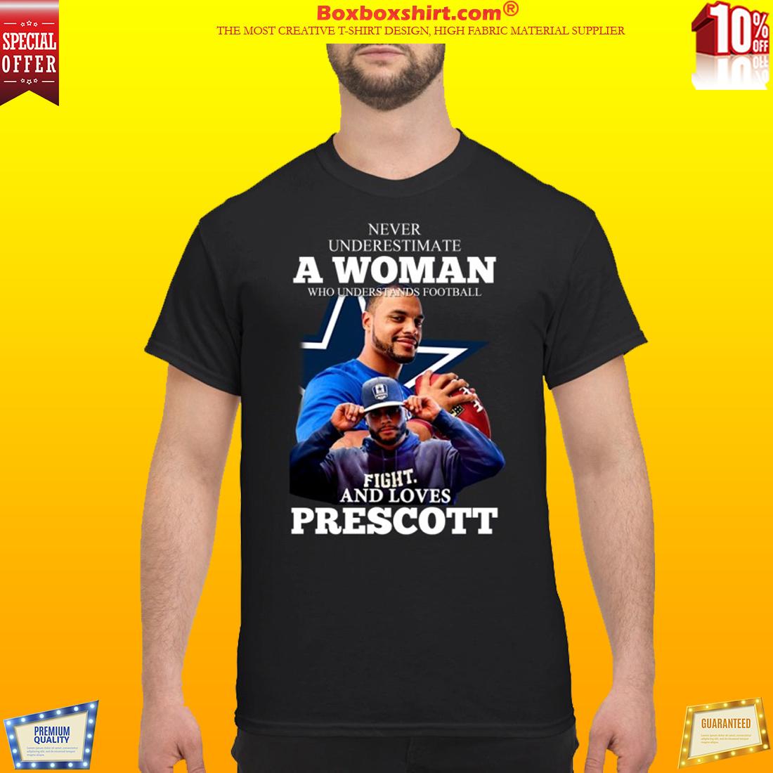 Never underestimate a woman who understands football and loves Prescott shirt