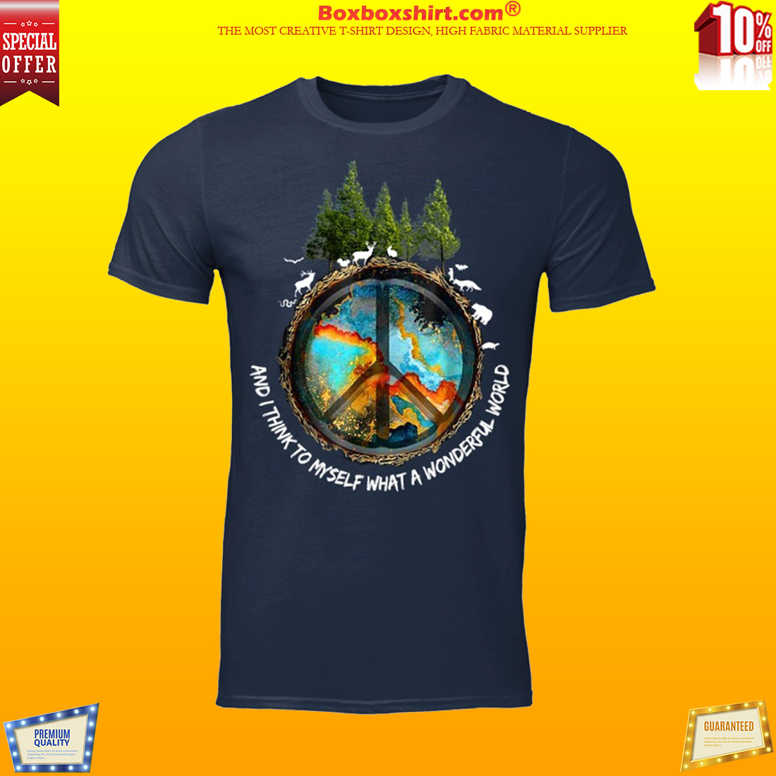 Peace and I think to myself what a wonderful world shirt