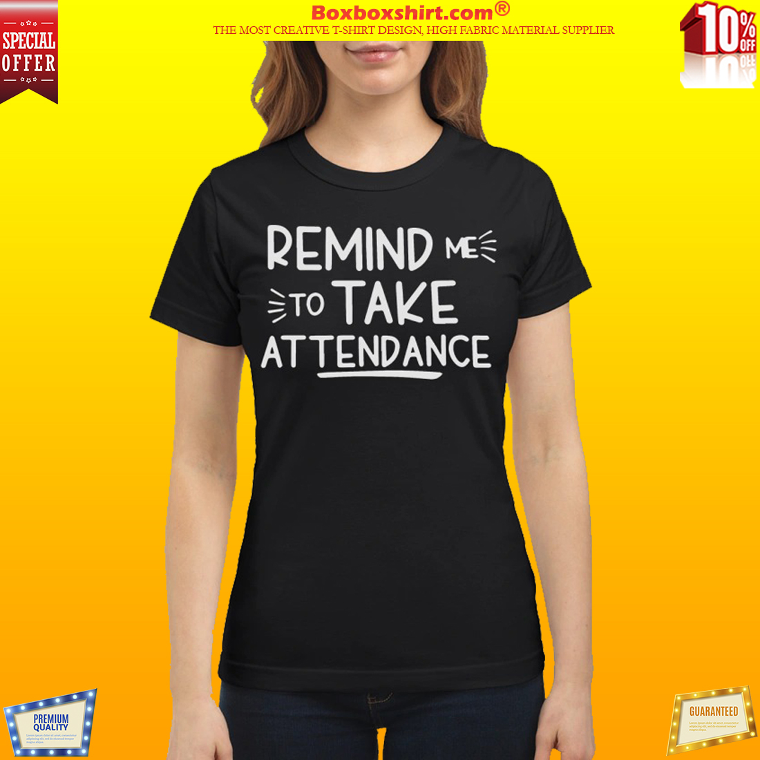 Remind me to take attendance classic shirt and sweatshirt